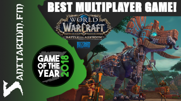 Game Of The Year Best Multiplayer Game 2018 (World of Warcraft Battle for Azeroth - Blizzard Entertainment)