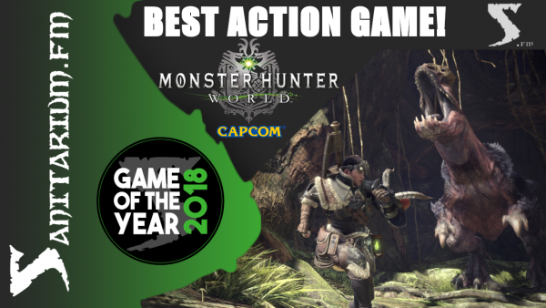 Game Of The Year Best Action Game 2018 (Monster Hunter World - Capcom)