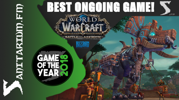 Game Of The Year Best Ongoing Game 2018 (World of Warcraft Battle for Azeroth - Blizzard Entertainment)