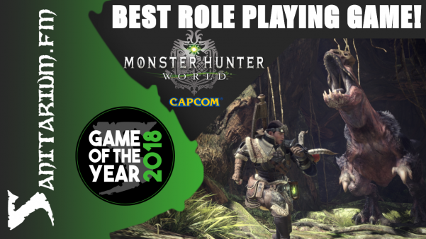 Game Of The Year Best Role Playing Game 2018 (Monster Hunter World - Capcom)